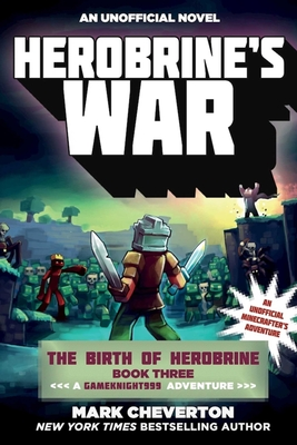 Herobrine's War: The Birth of Herobrine Book Three: A Gameknight999 Adventure: An Unofficial Minecrafter's Adventure Cover Image