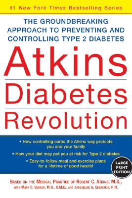 Atkins Diabetes Revolution LP: The Groundbreaking Approach to Preventing and Controlling Type 2 Diabetes Cover Image