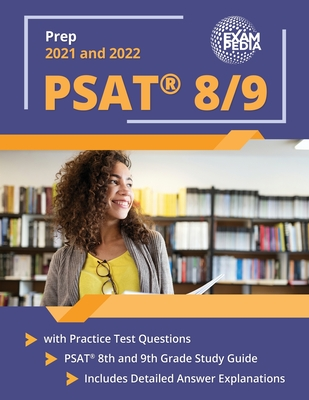 PSAT 8/9 Prep 2021 and 2022 with Practice Test Questions: PSAT 8th and 9th Grade Study Guide [Includes Detailed Answer Explanations] Cover Image