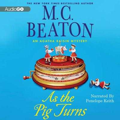 As the Pig Turns Lib/E: An Agatha Raisin Mystery Cover Image