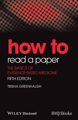 How to Read a Paper: The Basics of Evidence-Based Medicine Cover Image