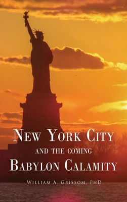 NEW YORK CITY and the Coming Babylon Calamity Cover Image