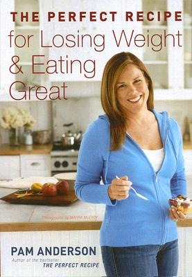 The Perfect Recipe for Losing Weight and Eating Great Cover