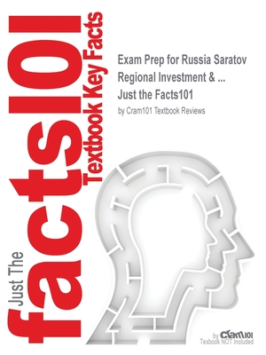 Exam Prep for Russia Saratov Regional Investment & ... (Just the Facts101) Cover Image