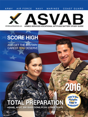 ASVAB Armed Services Vocational Aptitude Battery Study Guide 2016 Cover