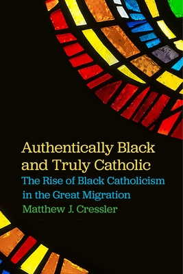 Cover for Authentically Black and Truly Catholic