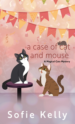 Cover for A Case of Cat and Mouse (Magical Cats Mystery #12)