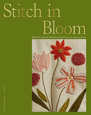 Stitch in Bloom: Botanical-inspired embroidery projects for you and your home Cover Image