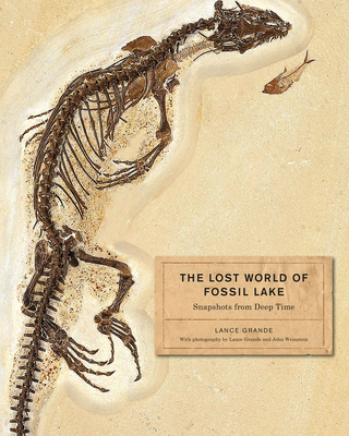 The Lost World of Fossil Lake: Snapshots from Deep Time Cover Image