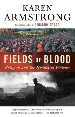Fields of Blood: Religion and the History of Violence Cover Image