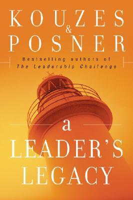 A Leader's Legacy (J-B Leadership Challenge: Kouzes/Posner #101) Cover Image
