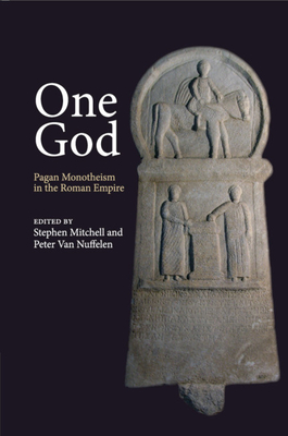 One God: Pagan Monotheism in the Roman Empire Cover Image