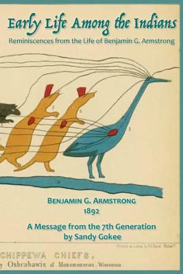 Early Life Among the Indians: Reminiscences from the life of Benj. G. Armstrong cover