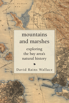 Mountains and Marshes: Exploring the Bay Area's Natural History Cover Image