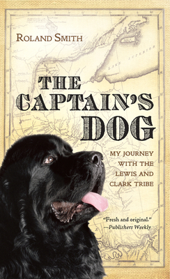The Captain's Dog: My Journey with the Lewis and Clark Tribe (Great Episodes) Cover Image