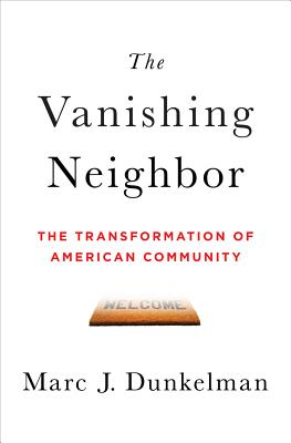 The Vanishing Neighbor: The Transformation of American Community Cover Image