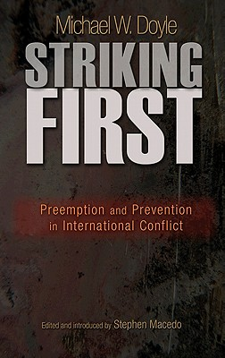 Striking First: Preemption and Prevention in International Conflict: Preemption and Prevention in International Conflict (University Center for Human Values #38) Cover Image