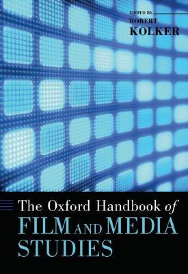 The Oxford Handbook of Film and Media Studies (Oxford Handbooks) Cover Image