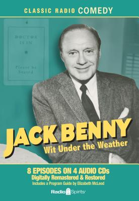 Jack Benny: Wit Under the Weather (Classic Radio Comedy) Cover Image