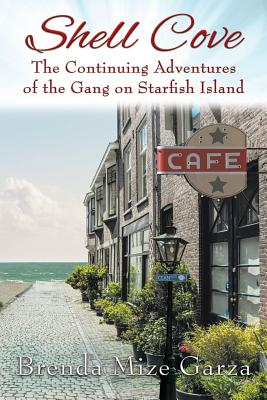 Shell Cove: The Continuing Adventures of the Gang on Starfish Island Cover Image