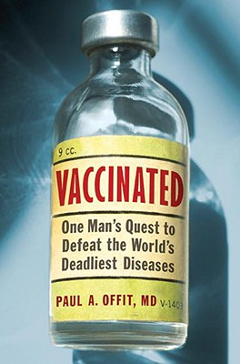 Vaccinated: One Man's Quest to Defeat the World's Deadliest Diseases Cover Image