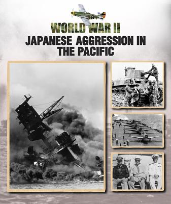 Japanese Aggression in the Pacific (World War II #5) Cover Image