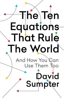 The Ten Equations That Rule the World: And How You Can Use Them Too Cover Image