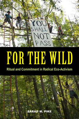 For the Wild: Ritual and Commitment in Radical Eco-Activism Cover Image