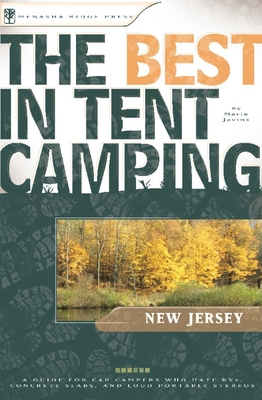 The Best in Tent Camping: New Jersey: A Guide for Car Campers Who Hate Rvs, Concrete Slabs, and Loud Portable Stereos (Best in Tent Camping New Jersey) Cover Image