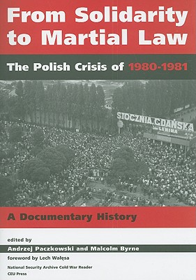 From Solidarity to Martial Law: The Polish Crisis of 1980-1982 (National Security Archive Cold War Reader) Cover Image