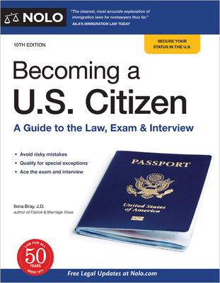 Becoming a U.S. Citizen: A Guide to the Law, Exam & Interview Cover Image