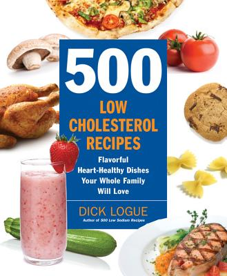500 Low-Cholesterol Recipes: Flavorful Heart-Healthy Dishes Your Whole Family Will Love Cover Image