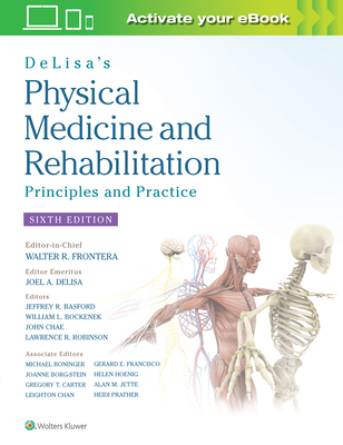 DeLisa's Physical Medicine and Rehabilitation: Principles and Practice Cover Image