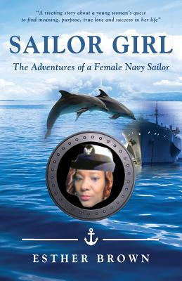Sailor Girl: The Adventures of a Female Navy Sailor Cover Image