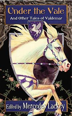 Under the Vale and Other Tales of Valdemar Cover Image