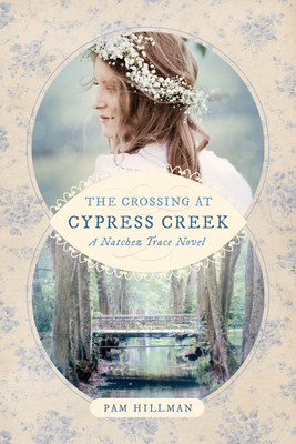 The Crossing at Cypress Creek (Natchez Trace Novel) Cover Image
