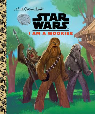 I Am a Wookiee (Star Wars) (Little Golden Book) Cover Image