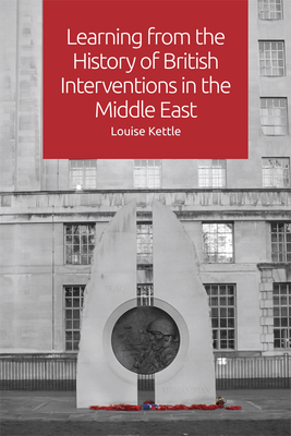 Learning from the History of British Interventions in the Middle East Cover Image