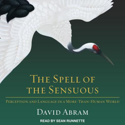 The Spell of the Sensuous: Perception and Language in a More-Than-Human World Cover Image