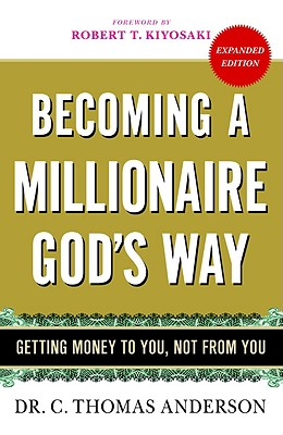 Becoming a Millionaire God's Way: Getting Money to You, Not from You Cover Image