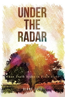 Under the Radar: When Truth Hides in Plain Sight Cover Image