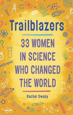 Trailblazers: 33 Women in Science Who Changed the World Cover Image