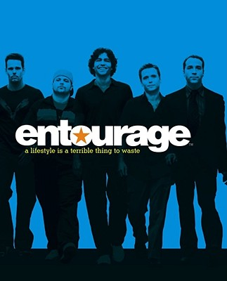 Entourage: A Lifestyle Is a Terrible Thing to Waste Cover Image