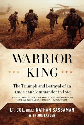 Warrior King: The Triumph and Betrayal of an American Commander in Iraq Cover Image
