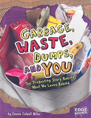 Garbage, Waste, Dumps, and You Cover