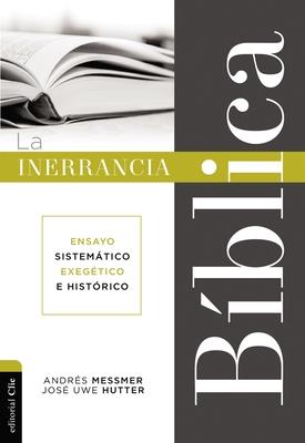 La Inerrancia Bíblica: Ensayo Sistemático, Exegético E Histórico Cover Image