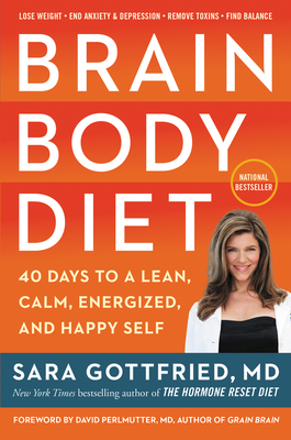 Brain Body Diet: 40 Days to a Lean, Calm, Energized, and Happy Self Cover Image