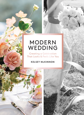 Modern Wedding: Creating a Celebration That Looks and Feels Like You Cover Image