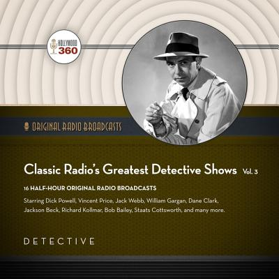 Classic Radio's Greatest Detective Shows, Vol. 3 Cover Image
