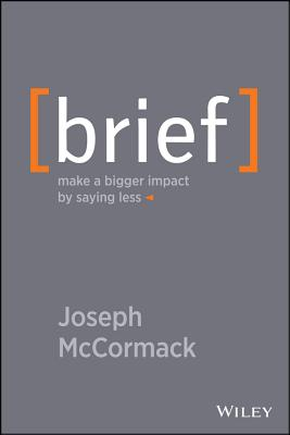 Brief: Make a Bigger Impact by Saying Less Cover Image